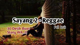 Story WA 30 Detik Sayang 2 Cover Reggae Bikin Baper