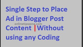 How to Add Ads inside Post for Blogger