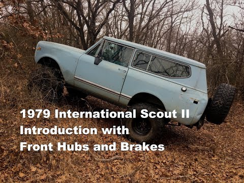 Ep1- 1976 IH Scout Intro, Front wheel hubs and brakes