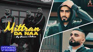 Mittran Da Naa - BIG Ghuman X Sultaan ( Official Video ) Latest Punjabi Song 2021