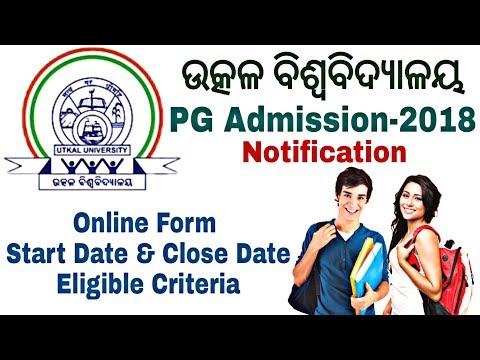 Utkal University PG Admission 2018 || Entrance Notification Application From,Eligible Criteria