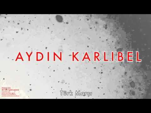 Aydın Karlıbel - Türk Marşı [ Piyano İçin Bir Türk Tarihi Albümü © 2002 Kalan Müzik ]