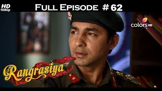 Rangrasiya - Full Episode 62 - With English Subtitles