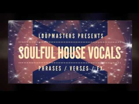 Royalty Free Vocal House Samples - Loopmasters Soulful House Vocals
