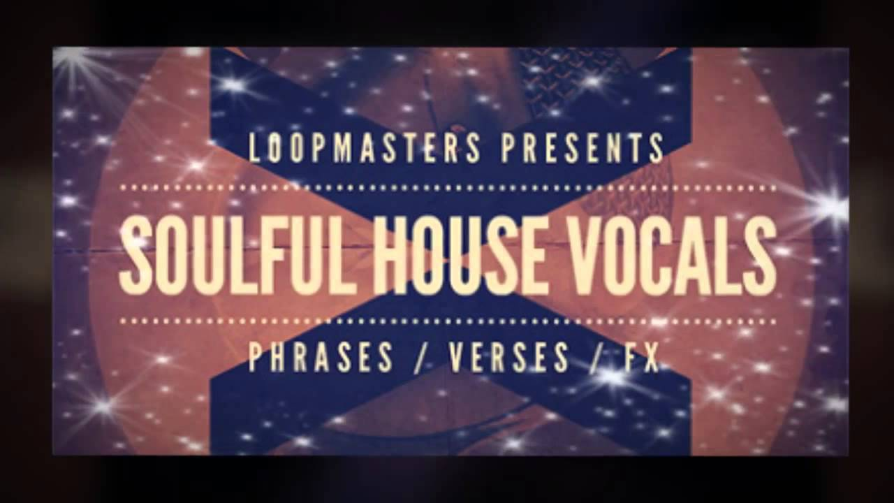 Royalty free vocal house samples loopmasters soulful for Soulful vocal house