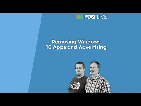 PDQ Live! : Removing Windows 10 Apps and Advertising