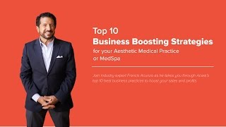 Top 10 Business Boosting Strategies for your Aesthetic Medical Practice or MedSpa