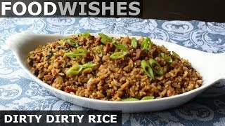 Dirty Dirty Rice - Food Wishes