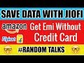 Buy Online Products on EMI without Credit Card | Save Data with Jiofi | Unwanted Emails - Hindi