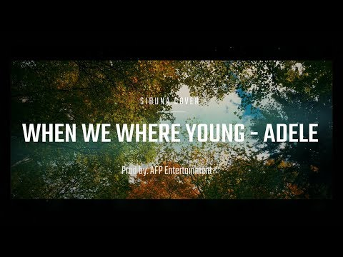 Adele - When We Were Young (Sibuna Cover) Prod by. AFP Entertainment