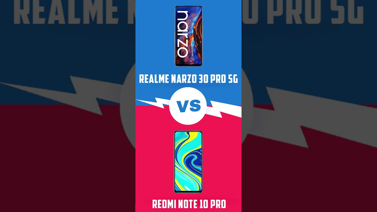 Redmi Note 10 Pro V/s Realme Narzo 30 Pro 5G Comparison Specification in Hindi