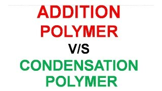 DIFFERENCE BETWEEN ADDITION AND CONDENSATION POLYMERISATION | CBSE |HBSE | SSC |NDA