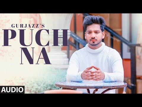 Puch Na: Gurjazz (Full Audio Song) Preet Hundal | Jass Gill | Latest Punjabi Songs 2018