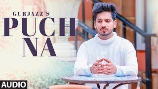 Puch Na: Gurjazz (Full Audio Song) Preet Hundal   Jass Gill   Latest Punjabi Songs 2018