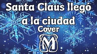 Santa Claus llegó a la ciudad [Cover] FELIZ NAVIDAD