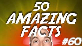 50 AMAZING Facts to Blow Your Mind! #60