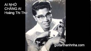 AI NHỚ CHĂNG AI - Guitar Solo, Arr. Thanh Nhã
