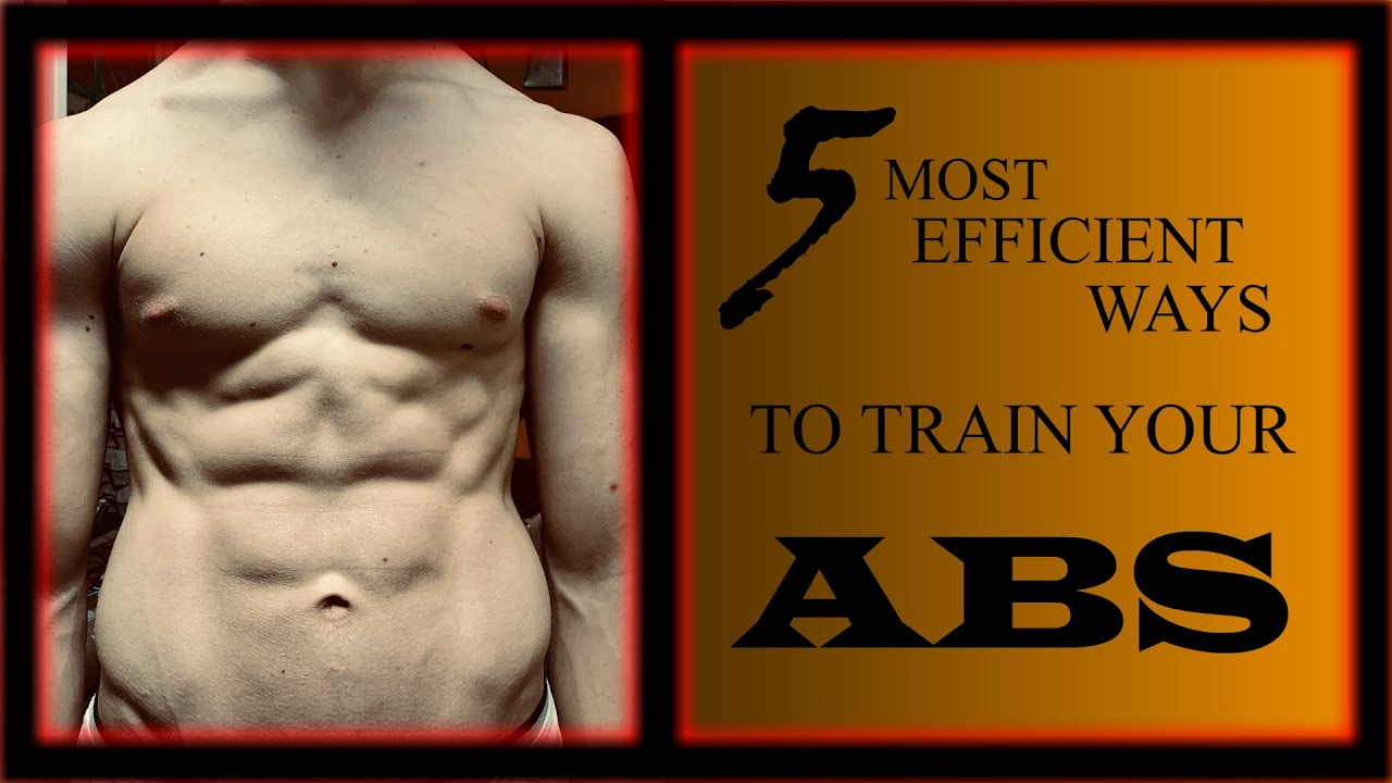 5 Most Efficient Ways to Train Your Abs (At Home) - YouTube