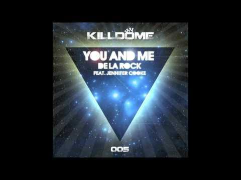 De La Rock ft Jennifer Cooke- You & Me Preview