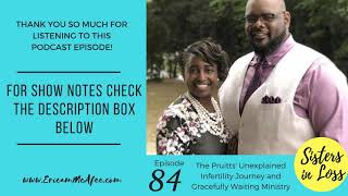 EP84 - Couple Series: The Pruitt's Unexplained Infertility Journey and Gracefully Waiting Ministry