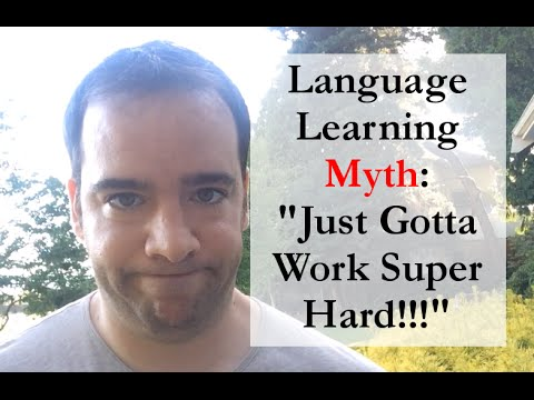 "Language Learning ""Myths"": Just Work/Study Super Hard! - Is That All It Takes To Succeed?"