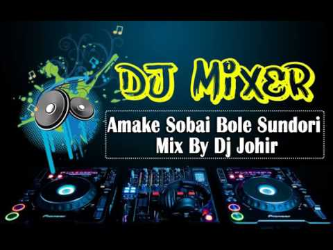 Amake Sobai Bole Sundori Mix By Dj Johir Jbl dj com