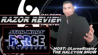Halcyon: Razor Review - Star Wars: The Force Unleashed Series
