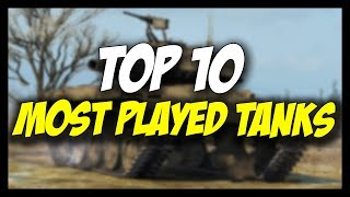 ► TOP 10 MOST PLAYED TANKS - World of Tanks TOP 10 - Episode 6