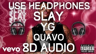 YG - Slay ft. Quavo 8D Audio