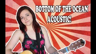 Bottom of the Ocean acoustic Tutorial/cover by Miley Cyrus
