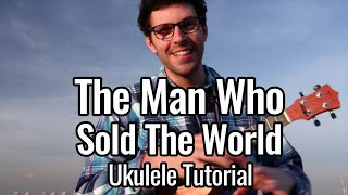 The Man Who Sold The World (Ukulele Tutorial) - David Bowie, Nirvana