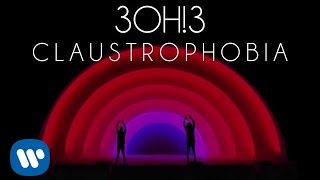 3oh!3: Claustophobia Audio @ www.OfficialVideos.Net