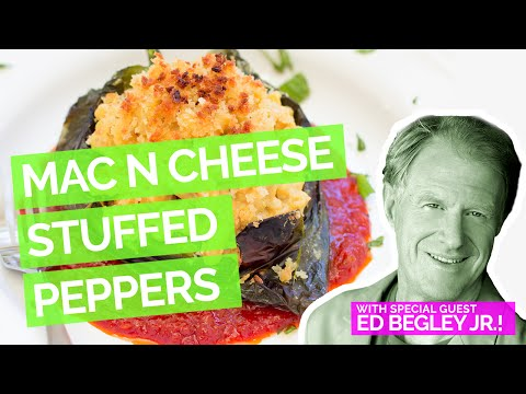 Macaroni and Cheese Stuffed Chile Peppers with Ed Begley Jr