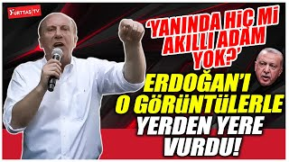 Muharrem İnce o görüntüleri hatırlatıp Erdoğan'ı yerden yere vurdu!
