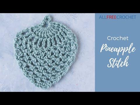 Crochet Pineapple Stitch Tutorial