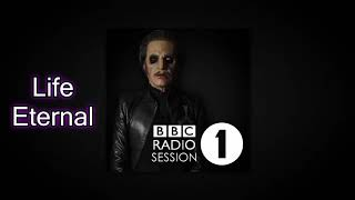 Ghost - Life Eternal (BBC Session 2019)