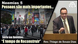 #04 - Série Neemias - Pessoas são mais importantes - Rev Thiago de Souza Dias