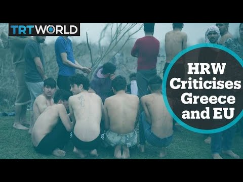 Human Rights Watch condemns violence at Greek border