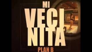 Mi vecinita - Plan B[RemixDjKako2015]