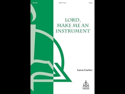 Lord, Make Me an Instrument (Choir)