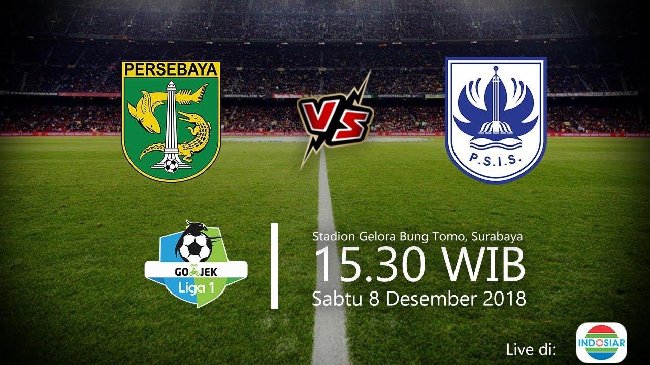 Jadwal Live Indosiar Liga   Persebaya Vs Psis Sabtu Pukul   Wib