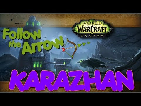 Karazhan: How To Get There (Upper And Lower) 2018