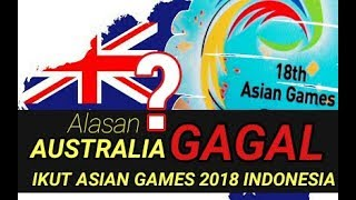 Download Video ALASANNYA? Australia Gagal Ikut Serta Asian Games 2018 Indonesia MP3 3GP MP4