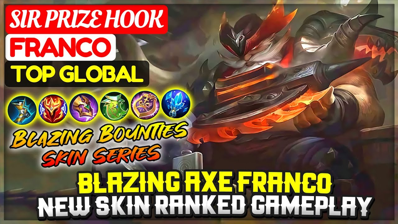 Blazing Axe Franco, New Blazing Bounties Skin Ranked Gameplay [ Top Global Franco ] Sir Prize Hook