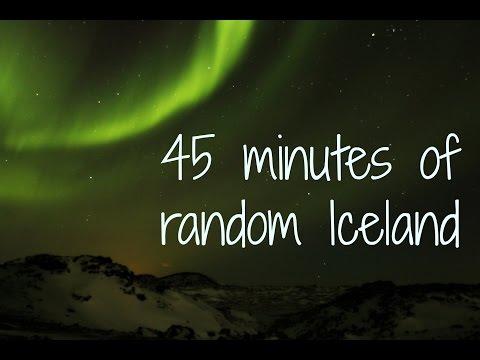 45 minutes of random Iceland
