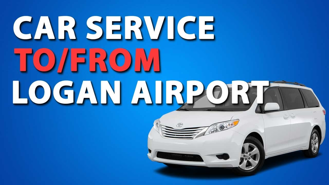 Logan Airport Car Service: Affordable Car Service For Boston Airport