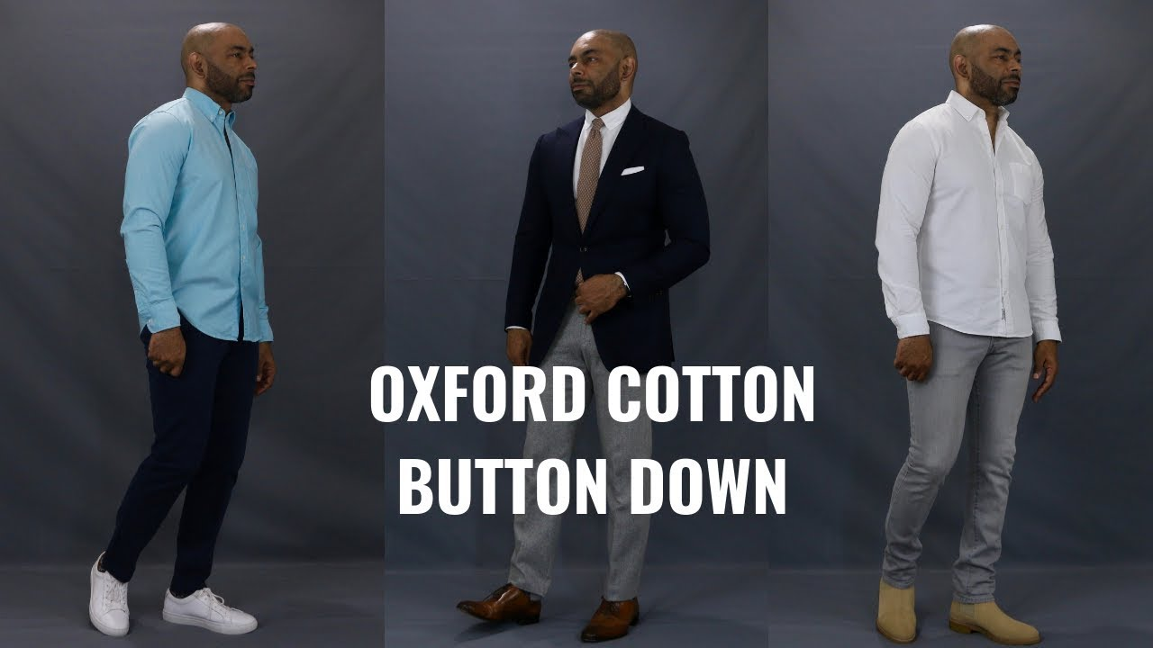 How To Wear An Oxford Button Down Shirt 5 Different Ways
