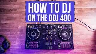 How To DJ On The DDJ-400! Absolute Beginners Guide