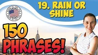 #19 Rain or Shine - В любую погоду