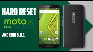 Hard Reset Moto X Play Android 6.0.1